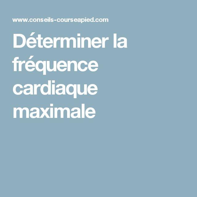 Déterminer la fréquence cardiaque maximale