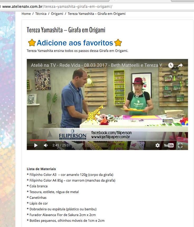 Queridxs! Já está disponível o vídeo do programa de hoje. Quem não pode assistir pela Rede Vida, agora já está na internet. É só acessar:  http://www.atelienatv.com.br/tereza-yamashita-girafa-em-origami/ Arigatou, Abraços Dobrados e Mãos em Movimento!