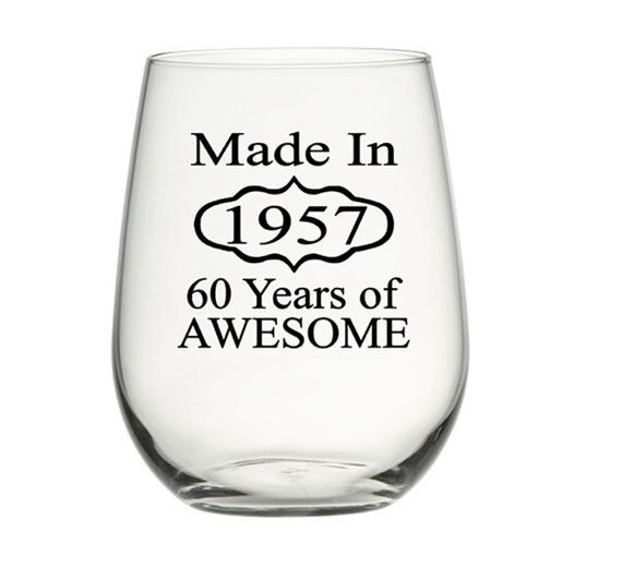 A popular favorite, an elegant design customized for our 60th birthday wine glass or rocks glass, Made in 1957 - 60 Years of Awesome, is a great birthday gift for a man or woman for their 60th birthday! This is a unique birthday present you wont find in the stores, a wonderful gift idea for mom or dads 60th birthday, for a friend, family or loved one - make his or her 60th birthday one to remember! This listing is for a 60th birthday glass, if youd like to purchase for another birthday year…