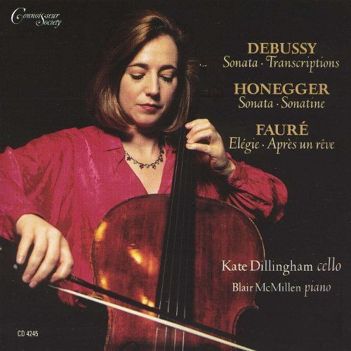 Kate Dillingham Plays Debussy, Honegger, Fauré [CD]
