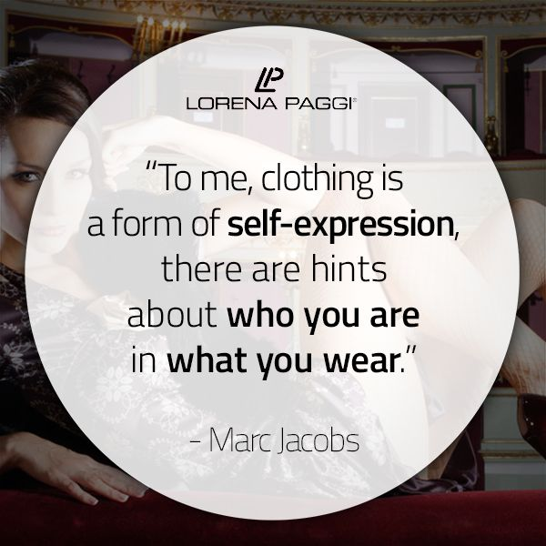 """""""To me, clothing is a form of self-expression - there are hints about who you are in what you wear."""" - Marc Jacobs #LorenaPaggi #FashionQuotes #MarcJacobs"""