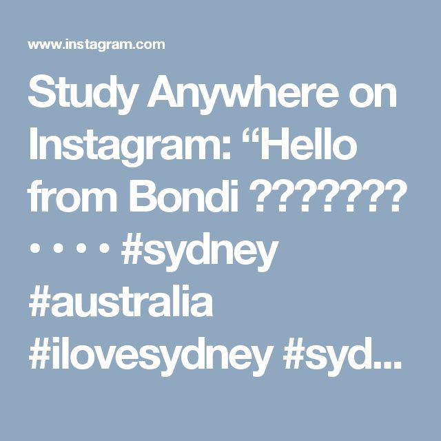 """Study Anywhere on Instagram: """"Hello from Bondi ☀️🇦🇺🤘🏻💨 • • • • #sydney #australia #ilovesydney #sydneylocal #nsw #sydneyeats #seeaustralia #sydneyfood #bondi #newsouthwales…"""""""
