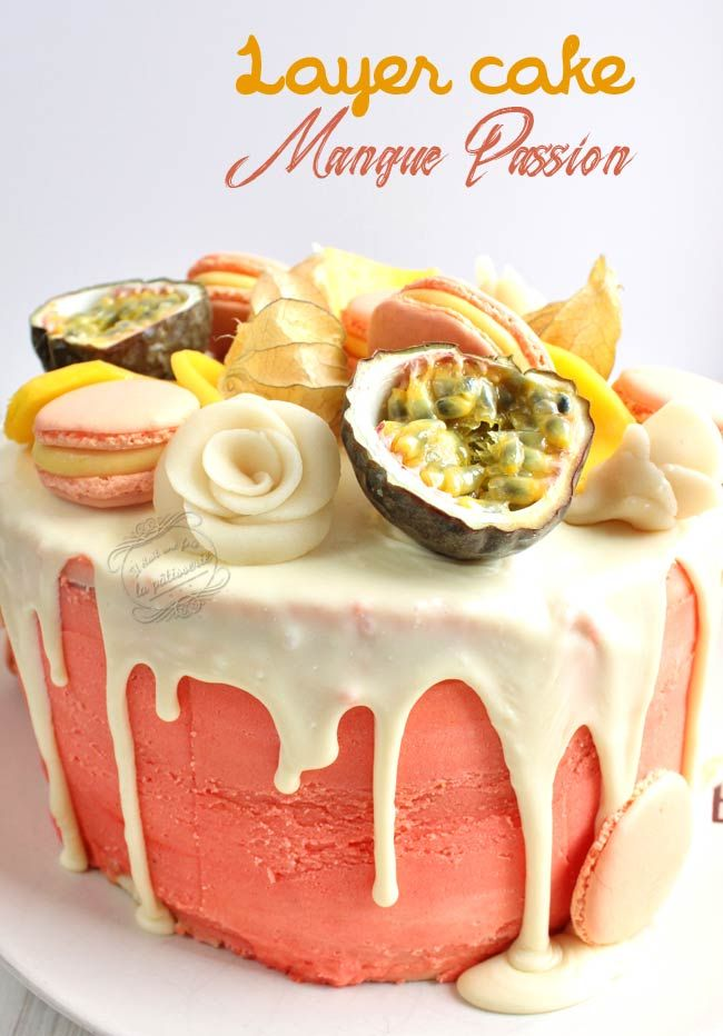 Layer Cake Passion Mangue Recette