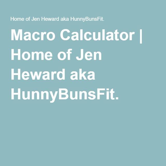 Macro Calculator   Home of Jen Heward aka HunnyBunsFit.