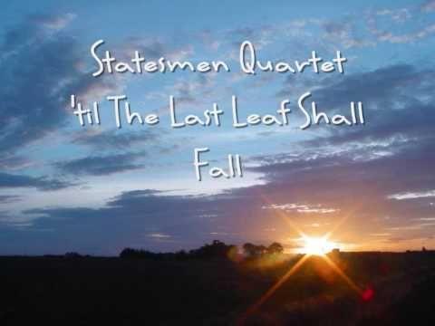 The Statesmen Quartet - 'til The Last Leaf Shall Fall