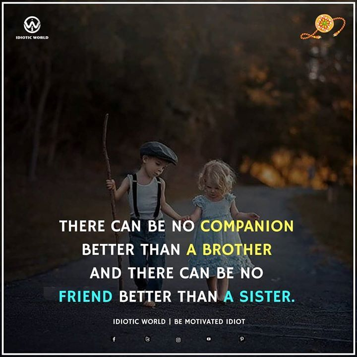 Happy Raksha Bandhan For More Quotes Follow Idiotic World Quotes For Brother Sister Rakshabandha Brother Sister Quotes Brother Quotes Sibling Quotes