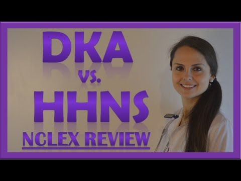 DKA and HHS (HHNS) Nursing | Diabetic Ketoacidosis Hyperosmolar Hypergly...