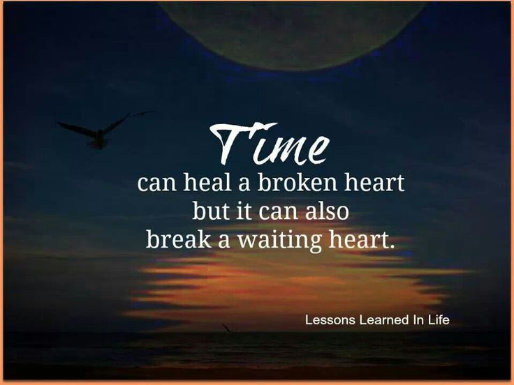 Inspirational Quotes About Healing A Broken Heart: Time Can Heal A Broken Heart But It Can Also Break A
