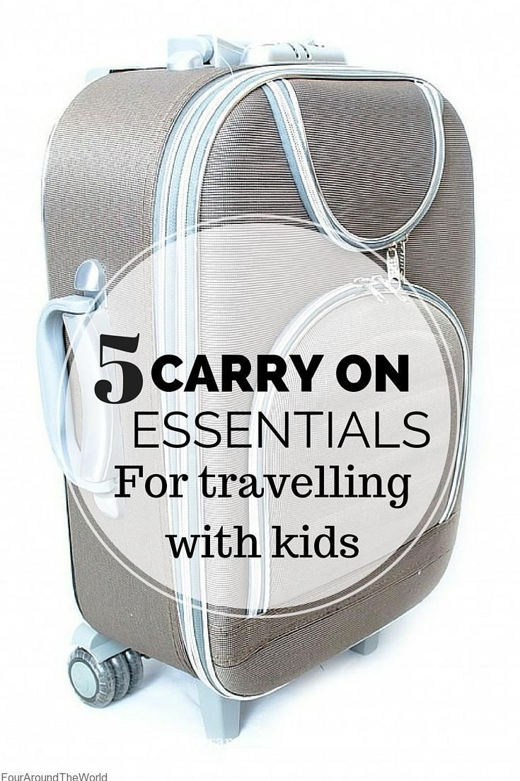 5 Carry on Essentials for travelling with kids - save your sanity and pack your carry on luggage with kids in mind