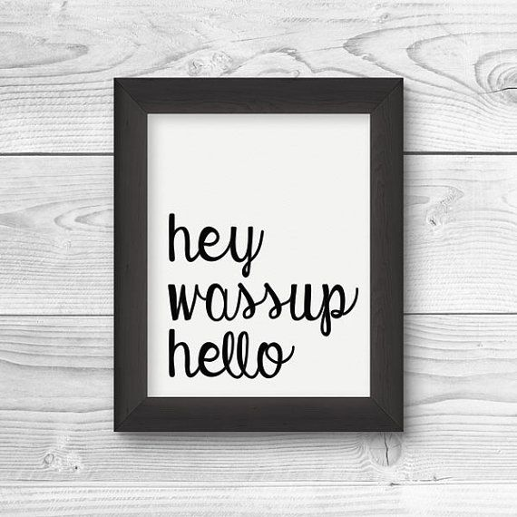Wall Art Lyric Printable Hey Wassup Hello Fetty Wap Trap Queen By WattersDesign