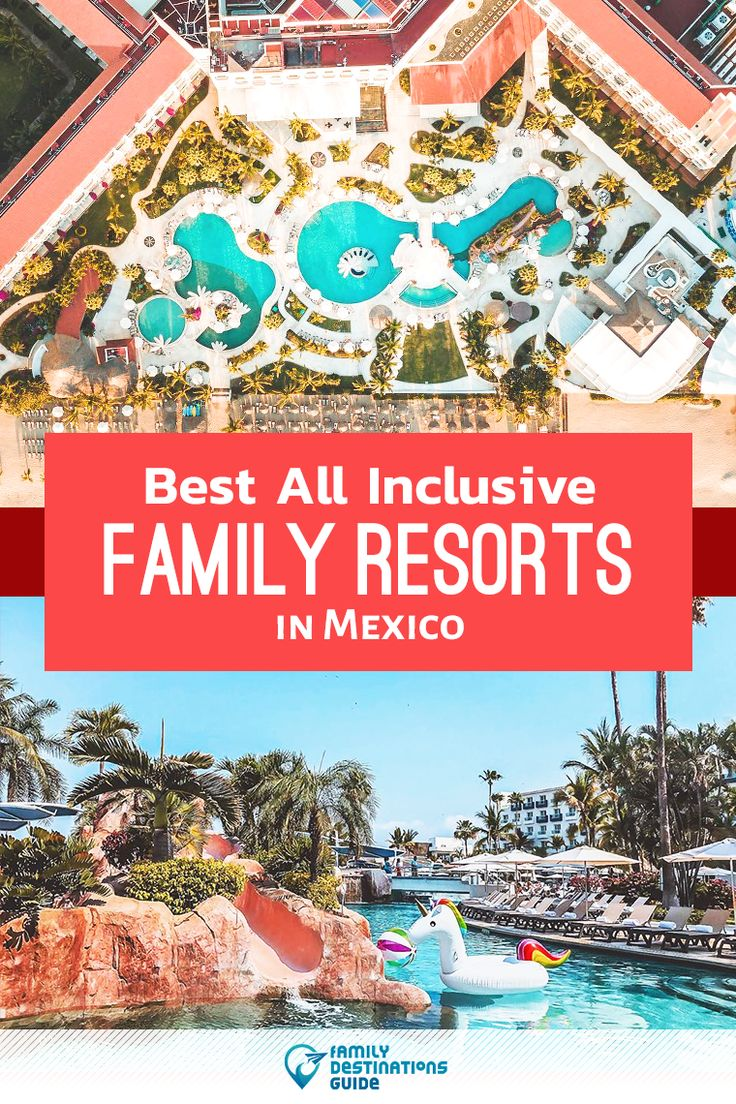 Best All Inclusive Family Resorts In Mexico In 2020 All