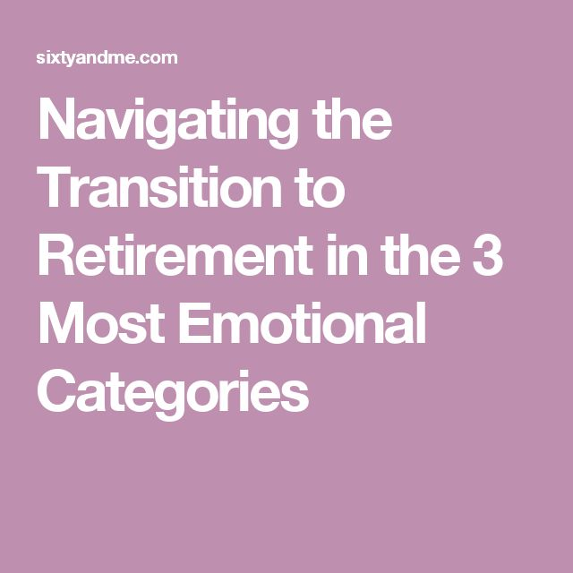 Navigating the Transition to Retirement in the 3 Most Emotional Categories