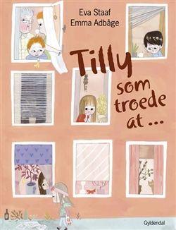 Køb 'Tilly som troede at ...' bog nu. Tilly ved ikke, hvordan det er at være en anden end sig selv. Sammen med sin ven Tage, ser hun på hvordan andre bor og
