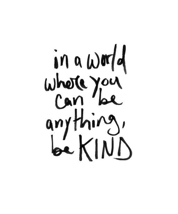 In A World Where You Can Be Anything Be Kind Hand Lettered