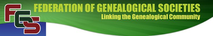 "Federation of Genealogical Societies - ""FGS was founded in 1976 and represents the members of hundreds of genealogical societies.    FGS links the genealogical community by helping genealogical societies strengthen and grow."""