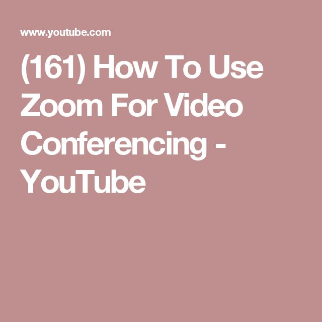 (161) How To Use Zoom For Video Conferencing - YouTube