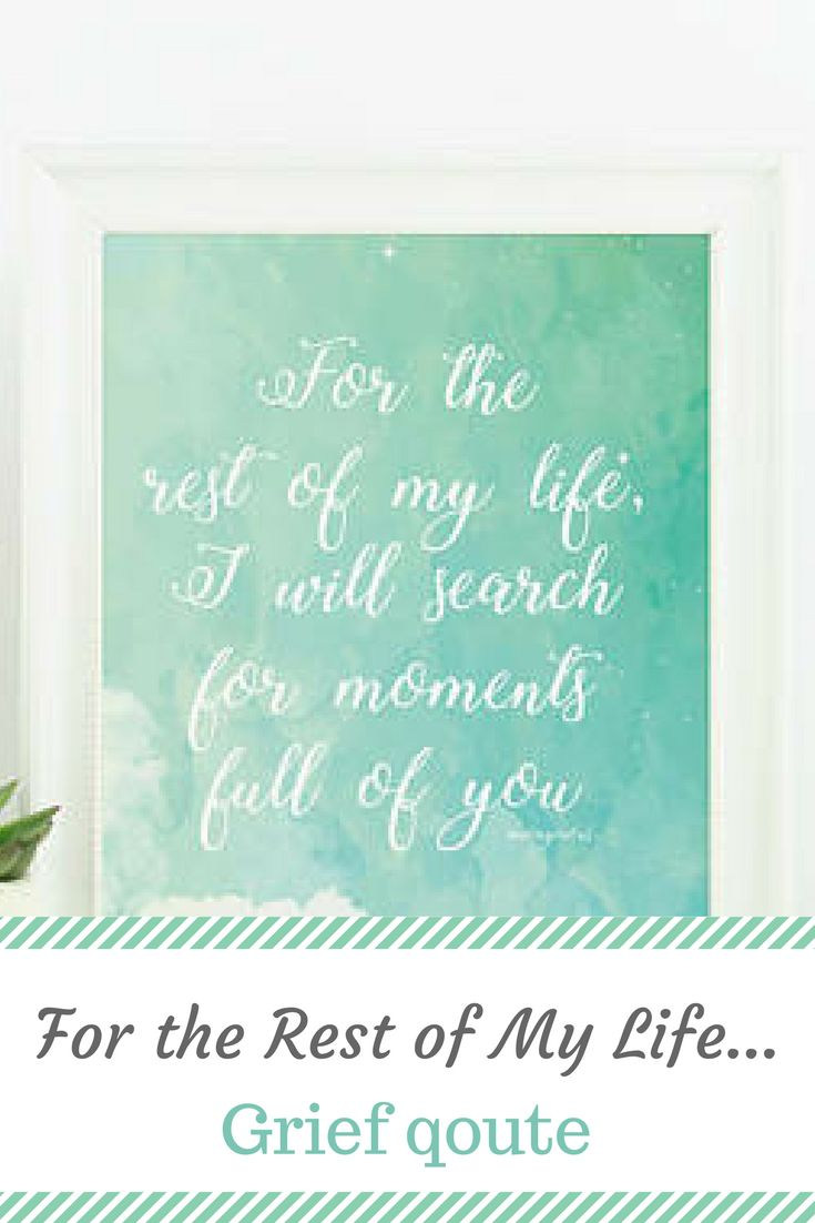 For The Rest Of My Life I Will Search For Moments Of You Print - Infancy Loss - Grief Quotes - Grief Care Package - Sympathy Gift Mum #grief #quote #affiliate