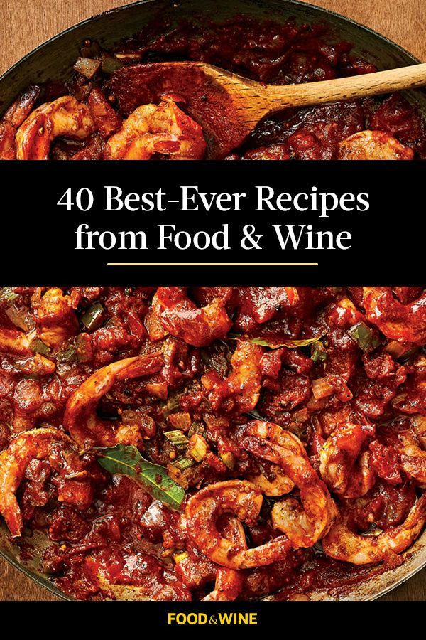 The 40 Best Ever Recipes From Food Wine Wine Recipes Cooking Recipes Main Dish Recipes