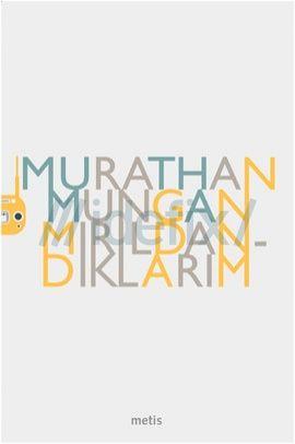 mirildandiklarim-murathan-mungan