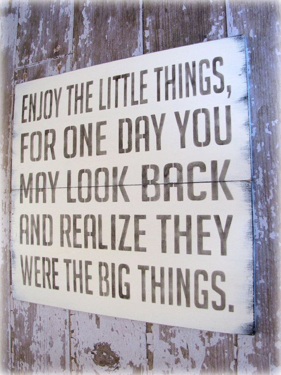 Enjoy the little things quotes. For MORE quotes FOLLOW >>> http://www.pinterest.com/happygolicky/inspirational-quotes-words-of-wisdom-positive-thou/ now