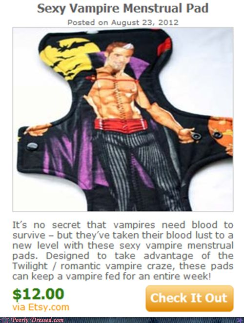 I Vant to Soak Your Blood! Vampire menstrual pads; the ad is really stupid.