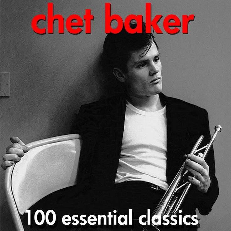 Chet Baker   100 Essential Classics   Very Best Of (AudioSonic Music) [Full  Album]