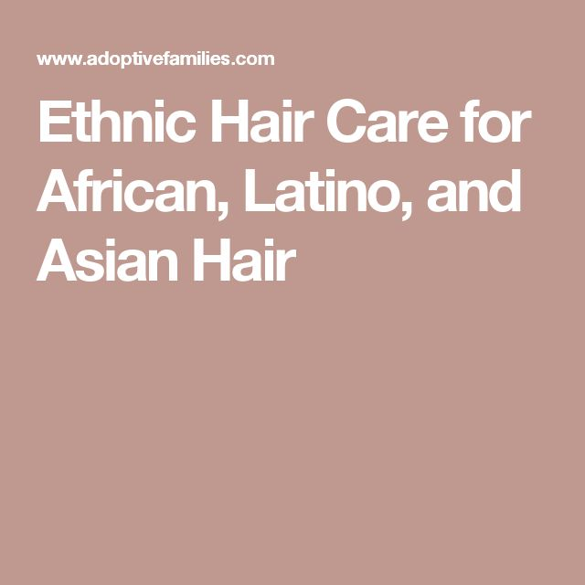 Ethnic Hair Care for African, Latino, and Asian Hair #babyhaircareafrican-american, #haircarebrands,