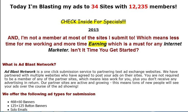 Guaranteed Traffic Through Text Ads, HTML Ads, Banner Ads, Traffic Links, Login Ads, Navigation Links And Solo Ads. http://adblastnetwork.com/