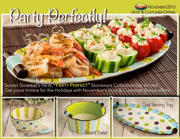 """Sunset Gourmet's NEW """"Party Perfect"""" Stoneware Collection has arrived. Get yours in time for the Holidays with November's Host & Customer Bonus Offers!"""