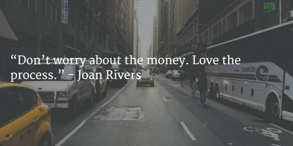 """""""Don't worry about the money. Love the process.""""   - Joan Rivers #leadership #ThinkBIGSundayWithMarsha @marshawright"""