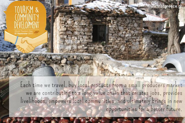 VISIT GREECE|WTD 2014 is being held under the theme Tourism and Community Development - focusing on the ability of tourism to empower people and provide them with skills to achieve change in their local communities. #wtd2014 #UNWTO #tourism #greece #visitgreece