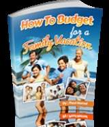 How To Budget for a Family Vacation