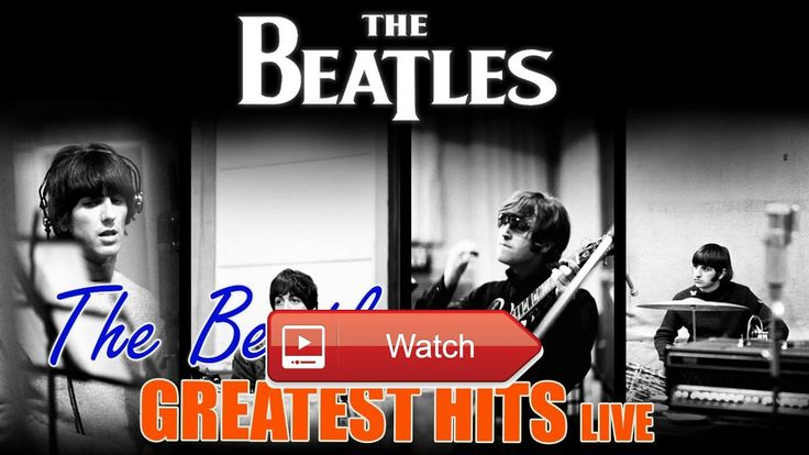 The Beatles Greatest Hits Best Songs The Beatles Live  The Beatles Greatest Hits Best Songs The Beatles