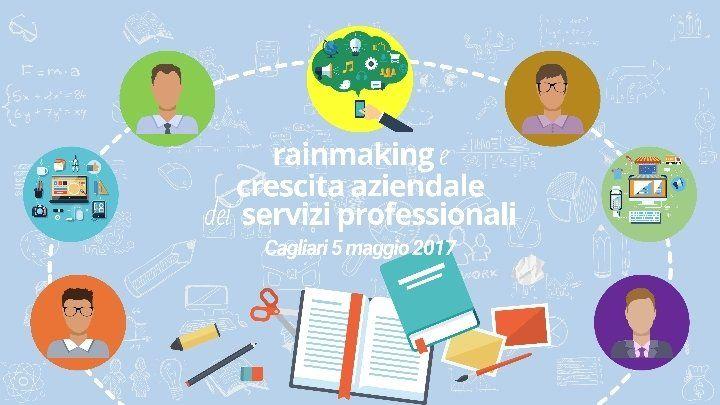 Rainmaking e Crescita Aziendale dei Servizi Professionali - Edizione di Cagliari @ Cagliari - 5-Maggio https://www.evensi.it/rainmaking-e-crescita-aziendale-dei-servizi-professionali/195751030