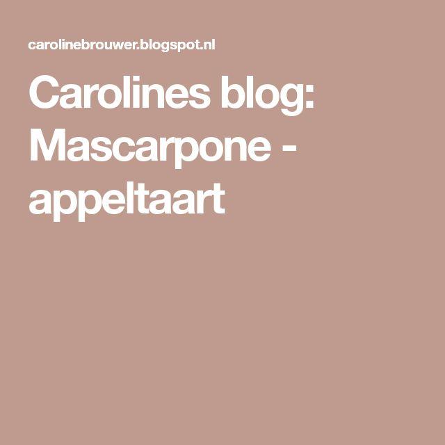 Carolines blog: Mascarpone - appeltaart