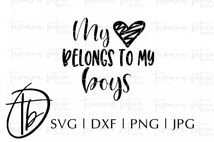 Download My Heart Belongs To My Boys SVG, Motherhood, Parenting ...