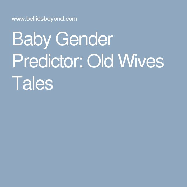 Baby Gender Predictor: Old Wives Tales