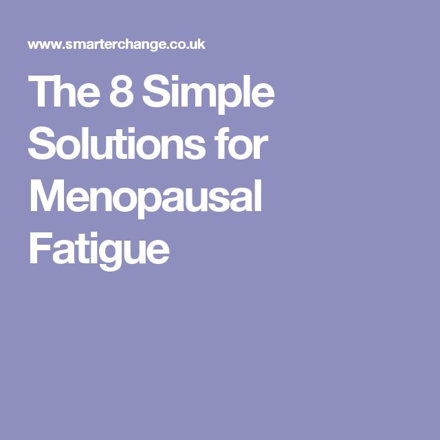 The 8 Simple Solutions for Menopausal Fatigue