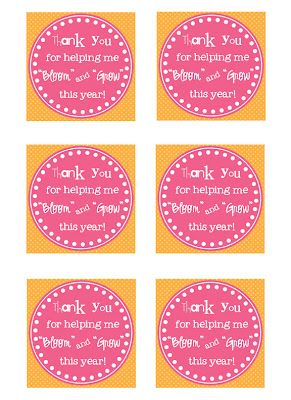 """""""Thank You for helping me Bloom and Grow this year"""" and other free printables for teacher appreciation gifts!"""
