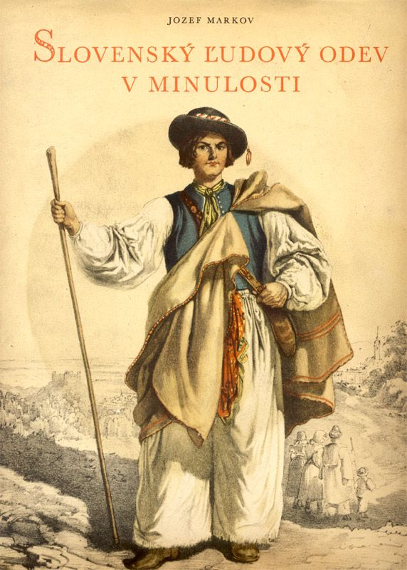 The cover of book Slovak folk costume in the past with picture of young Slovak.