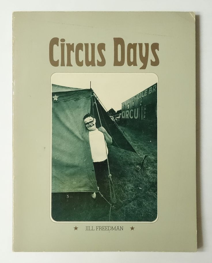 Circus Days   Jill Freedman