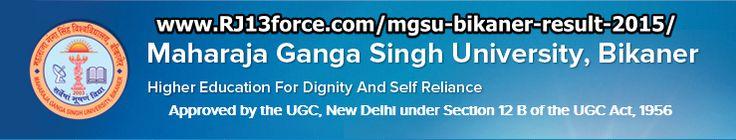 Mgsu Result 2015 Maharaja Ganga Singh University BA Exam Read more: http://www.rj13force.com/mgsu-bikaner-result-2015/
