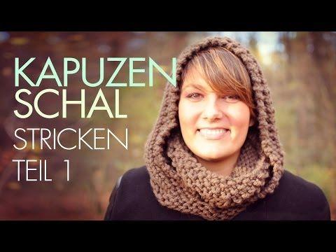▶ Kapuzenschal stricken für Anfänger *Teil 1* Kapuzenloop / Rundschal - YouTube