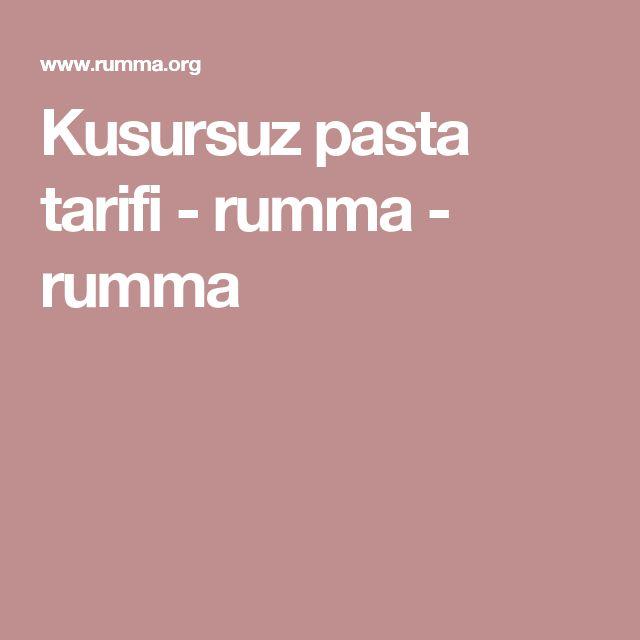 Kusursuz pasta tarifi - rumma - rumma