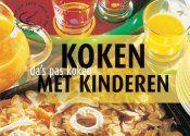 Koken met Kinderen – Overheerlijke Kinderrecepten Hapjes Drankjes Koekjes