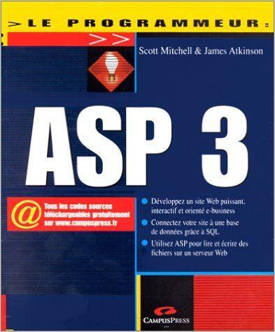 Active Server Pages 3.0: Amazon.com: Scott Mitchell, James Atkinson: Books