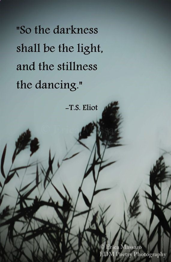 The Dancing Beach Grass-Fine Art Photography by EDMPoetryPhotography-   Black   Grey   Gray   T.S. Eliot Quote   Poem   Poetry and Prose   Inspirational Quotes   Silhouettes   Shadows   Darkness   Artistic   Wall Art   Art   Summer Photo  