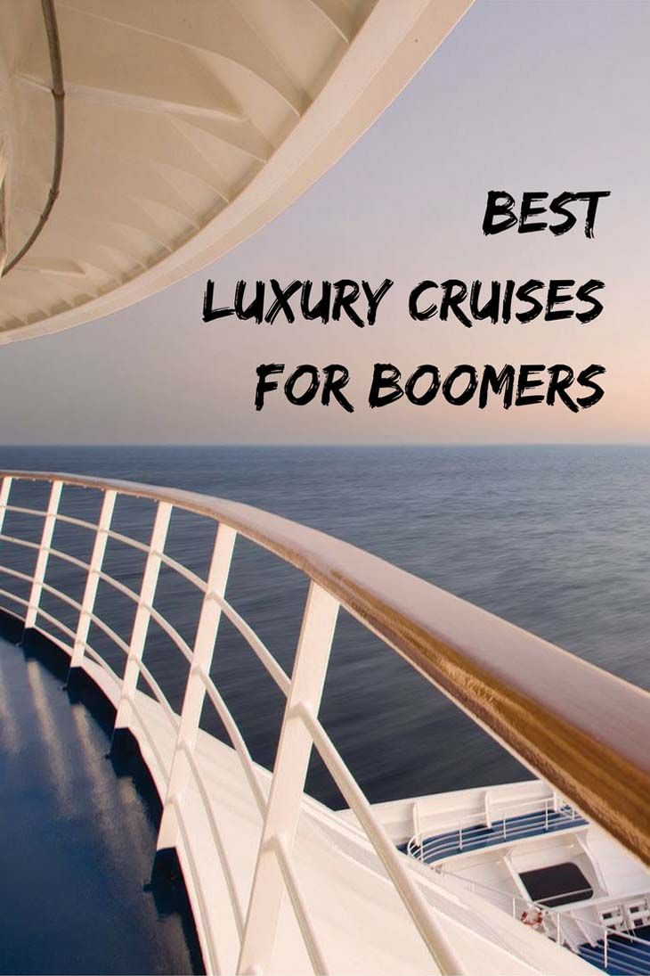Take a look at our list of the best luxury cruises for boomers! We asked our contributors for their faves -- now we yearn to set sail on these fabulous ships with fascinating itineraries. These luxury cruises are sure to whet your appetite too!