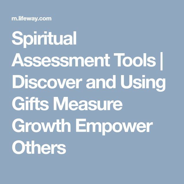 Spiritual Assessment Tools   Discover and Using Gifts Measure Growth Empower Others