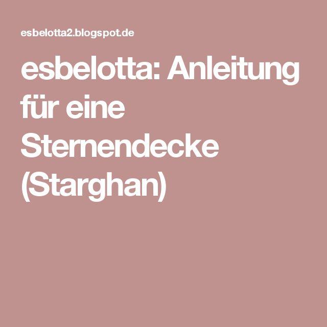 esbelotta: Anleitung für eine Sternendecke (Starghan)                                                                                                                                                                                 Mehr